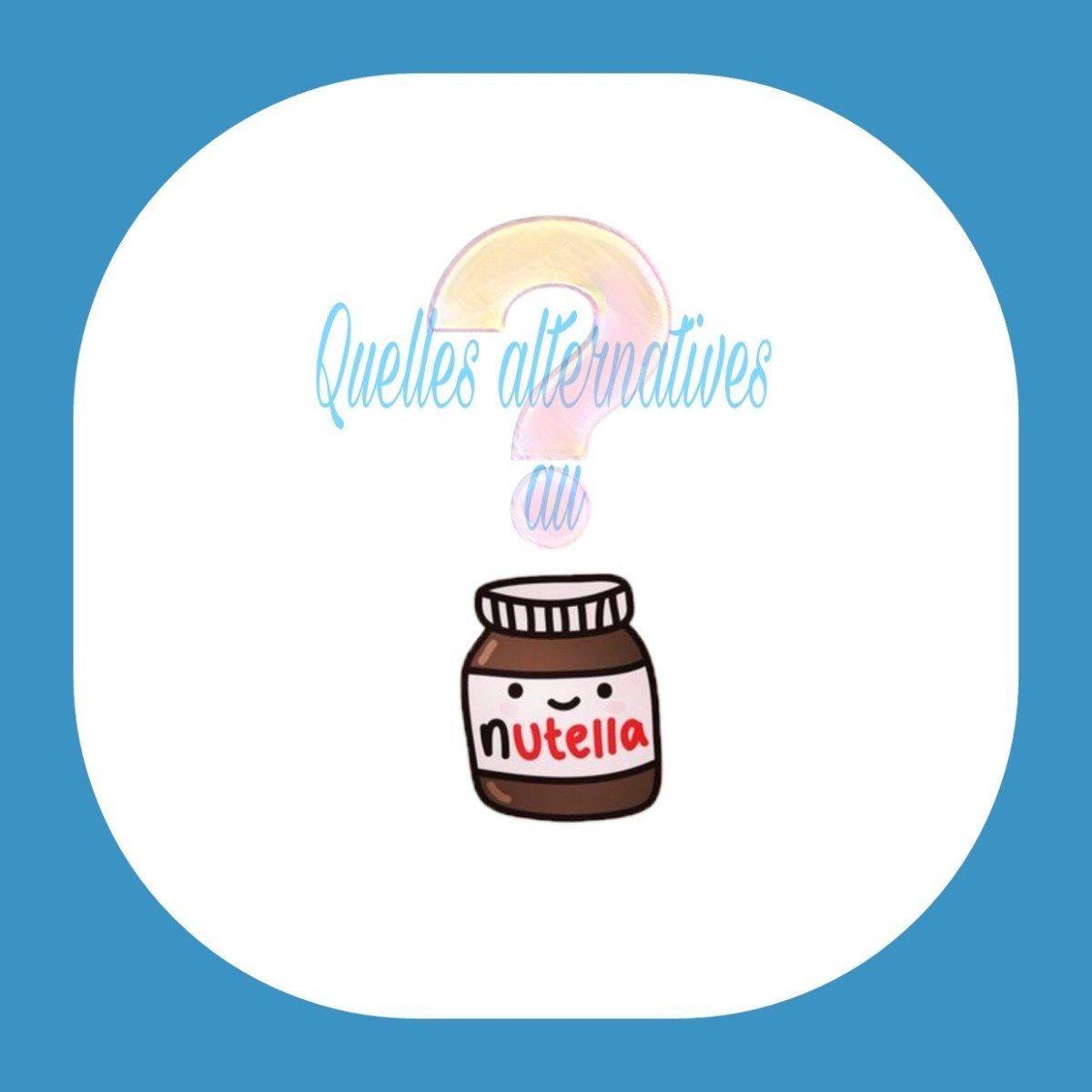 Alternatives : Le nutella